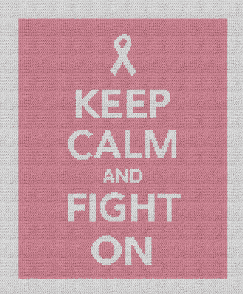 Breast Cancer Awareness (Keep Calm and Fight On) - Single Crochet Written Graphghan Pattern - 13 (149x182)