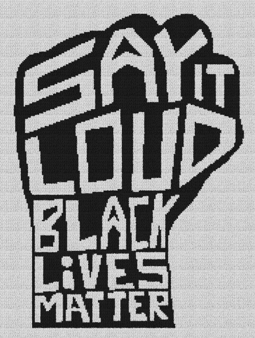 Say It Loud, Black Lives Matter - Single Crochet Written Graphghan Pattern - 01 (174x234)